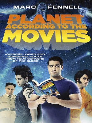 The Planet According to the Movies by Marc Fennell. AVAILABLE eBook.