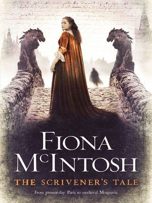 The Scrivener's Tale by Fiona McIntosh. AVAILABLE eBook.