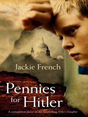 Pennies For Hitler by Jackie French.                                              AVAILABLE eBook.