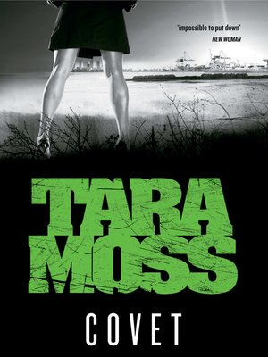 Covet by Tara Moss. AVAILABLE eBook.