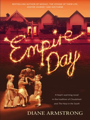 Empire Day by Diane Armstrong. AVAILABLE eBook.