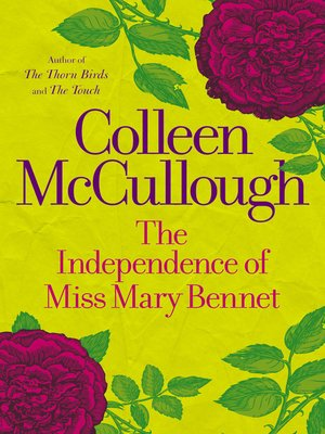 The Independence of Miss Mary Bennet by Colleen McCullough.                                              WAIT LIST eBook.