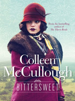 Bittersweet by Colleen McCullough.                                              WAIT LIST eBook.