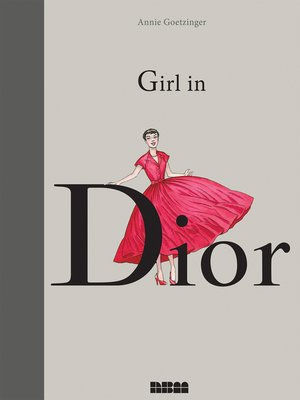 Girl in Dior by Annie Goetzinger. AVAILABLE eBook.