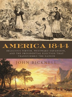 America 1844 by John Bicknell. AVAILABLE eBook.