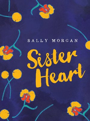 Sister Heart by Sally Morgan. AVAILABLE eBook.