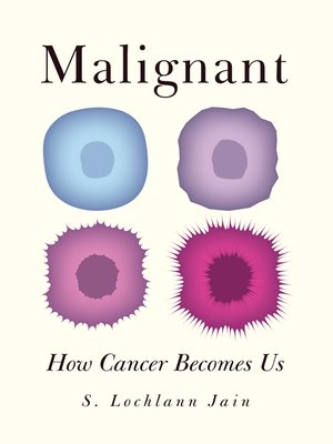 Malignant by S. Lochlann Jain. AVAILABLE eBook.