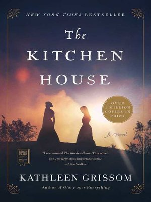 The Kitchen House by Kathleen Grissom. AVAILABLE eBook.