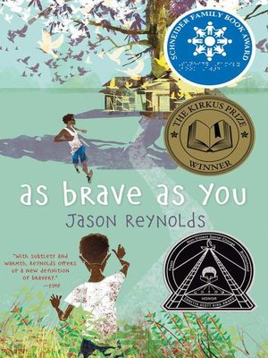As Brave As You by Jason Reynolds. AVAILABLE eBook.
