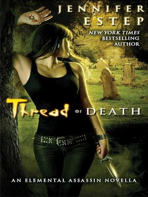 Thread of Death by Jennifer Estep. AVAILABLE eBook.