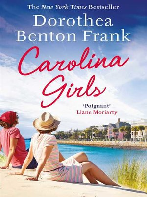 Carolina Girls by Dorothea Benton Frank. AVAILABLE eBook.