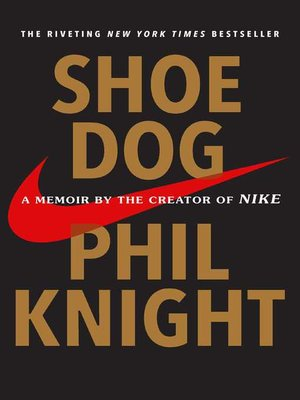 Shoe Dog by Phil Knight. WAIT LIST eBook.