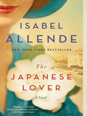 The Japanese Lover by Isabel Allende. AVAILABLE eBook.