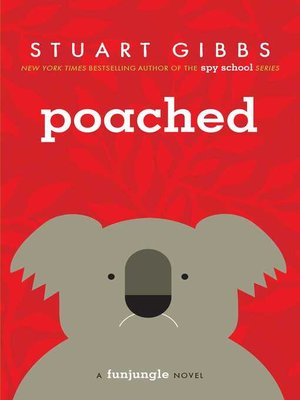 Poached by Stuart Gibbs. AVAILABLE eBook.