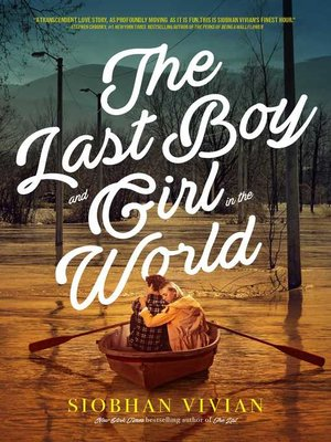 The Last Boy and Girl in the World by Siobhan Vivian. AVAILABLE eBook.