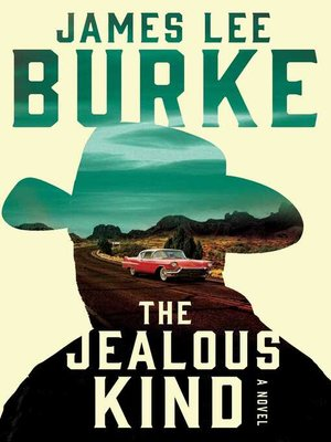 The Jealous Kind by James Lee Burke.                                              AVAILABLE eBook.