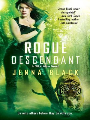 Rogue Descendant by Jenna Black. AVAILABLE eBook.