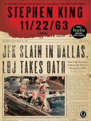 11/22/63 by Stephen King. AVAILABLE eBook.