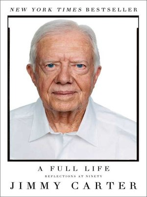 A Full Life by Jimmy Carter. AVAILABLE eBook.
