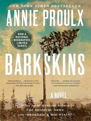 Barkskins by Annie Proulx. AVAILABLE eBook.
