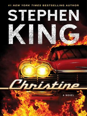 Christine by Stephen King. AVAILABLE eBook.