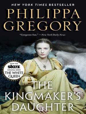 The Kingmaker's Daughter by Philippa Gregory. WAIT LIST eBook.