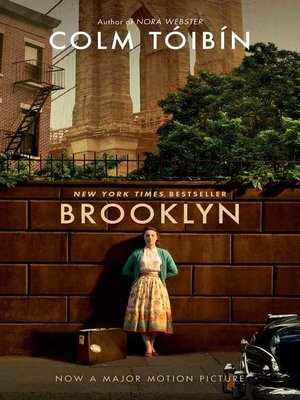 Brooklyn by Colm Toibin.                                              AVAILABLE eBook.