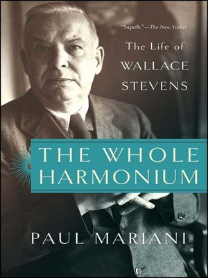 The Whole Harmonium by Paul Mariani. AVAILABLE eBook.
