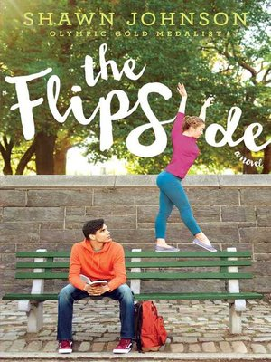 The Flip Side by Shawn Johnson.                                              AVAILABLE eBook.