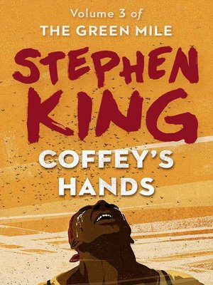 Coffey's Hands by Stephen King.                                              AVAILABLE eBook.