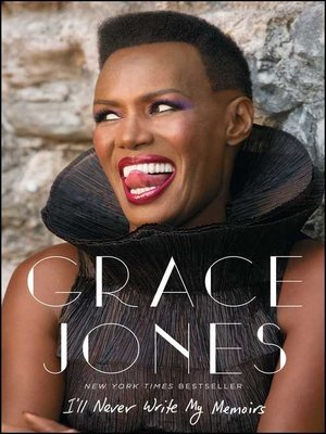 I'll Never Write My Memoirs by Grace Jones. AVAILABLE eBook.