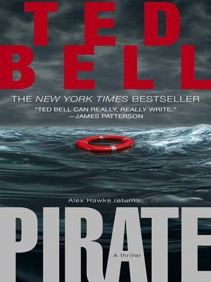 Pirate by Ted Bell.                                              AVAILABLE eBook.