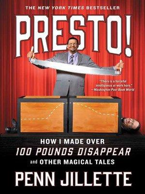 Presto! by Penn Jillette.                                              AVAILABLE eBook.