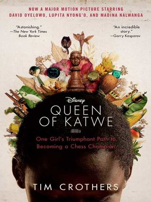 The Queen of Katwe by Tim Crothers. AVAILABLE eBook.
