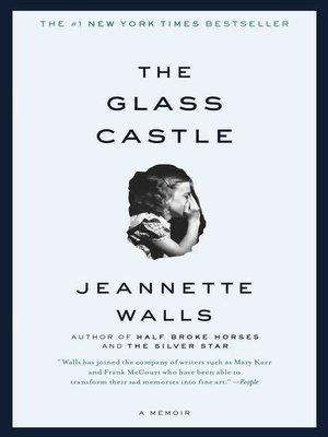 The Glass Castle by Jeannette Walls. WAIT LIST eBook.