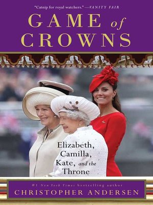 Game of Crowns by Christopher Andersen. AVAILABLE eBook.