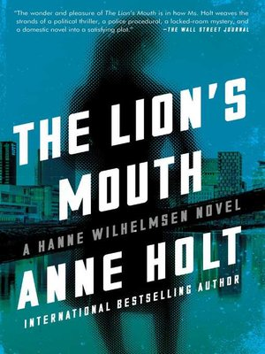 The Lion's Mouth by Anne Holt. AVAILABLE eBook.