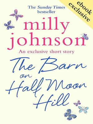 The Barn on Half Moon Hill by Milly Johnson. AVAILABLE eBook.