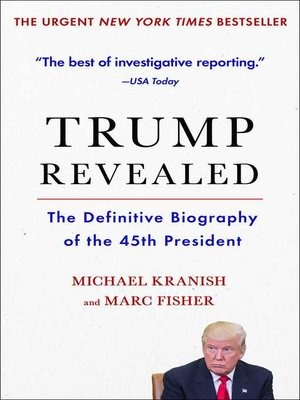 Trump Revealed by Michael Kranish.                                              AVAILABLE eBook.