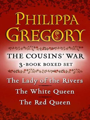 Philippa Gregory's the Cousins' War 3-Book Boxed Set by Philippa Gregory. WAIT LIST eBook.