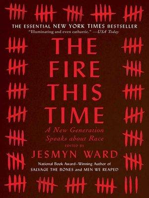 The Fire This Time by Jesmyn Ward. WAIT LIST eBook.
