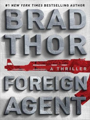 Foreign Agent by Brad Thor. AVAILABLE eBook.