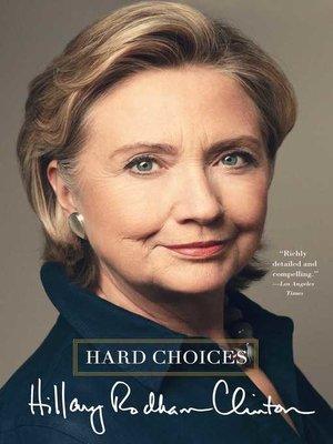 Hard Choices by Hillary Rodham Clinton. AVAILABLE eBook.