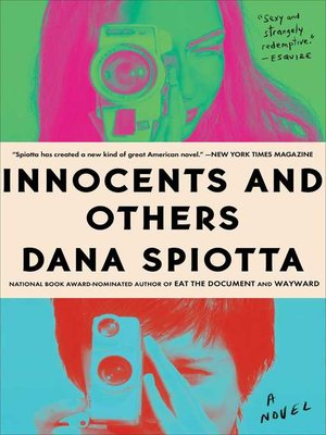 Innocents and Others by Dana Spiotta. AVAILABLE eBook.