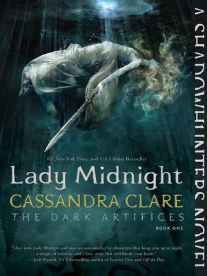 Lady Midnight by Cassandra Clare. AVAILABLE eBook.