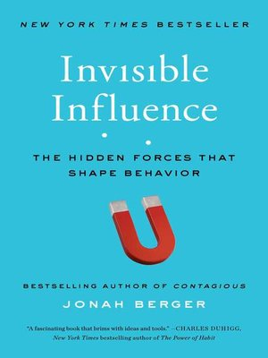 Invisible Influence by Jonah Berger. AVAILABLE eBook.