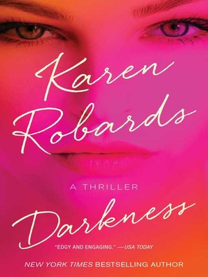Darkness by Karen Robards.                                              AVAILABLE eBook.