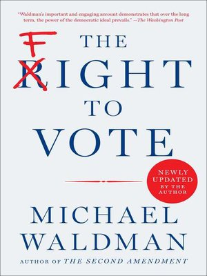 The Fight to Vote by Michael Waldman. AVAILABLE eBook.