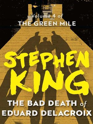 The Bad Death of Eduard Delacroix by Stephen King. AVAILABLE eBook.