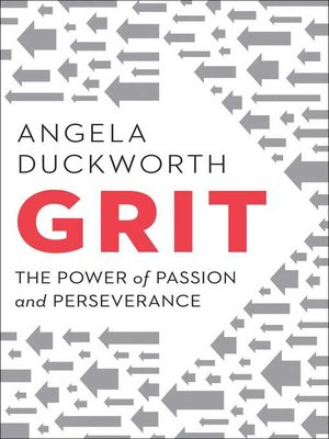 Grit by Angela Duckworth. AVAILABLE eBook.